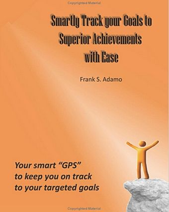 Frank S. Adamo's ~ Smartly Track your Goals to Superior Achievements with Ease ~