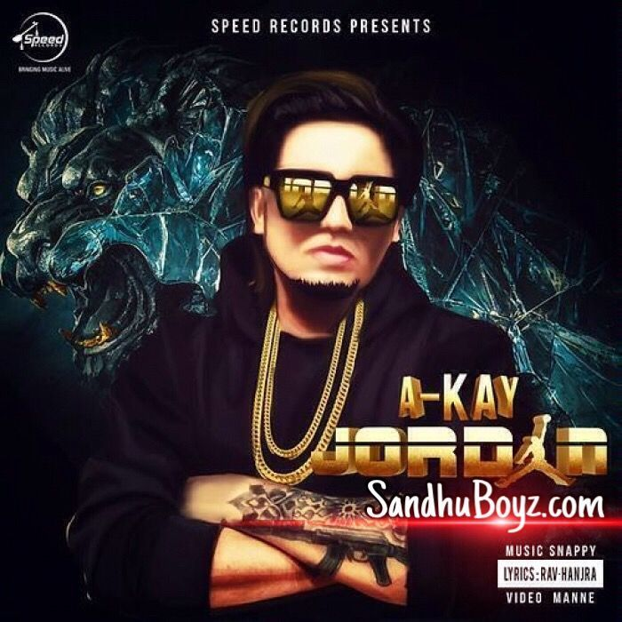Jordan (A Kay) Single - Punjabi Music