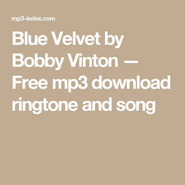 Blue Velvet by Bobby Vinton — Free mp3 download ringtone and