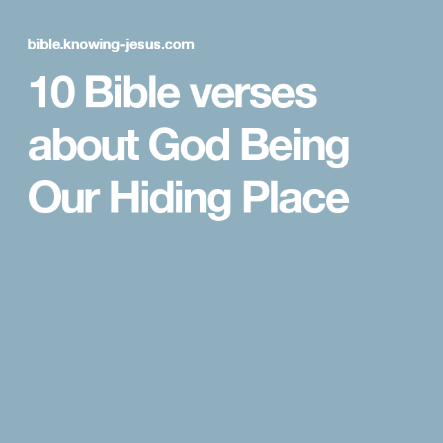 Bible Quotes About Death Custom 10 Bible Verses About God Being Our Hiding Place  Bible Study .
