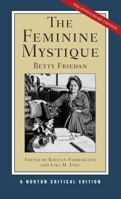 The Feminine Mystique 50th Anniversary Edition By Betty Friedan