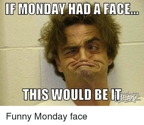 25 Funny Monday Memes To Start Your Week Right Sayingimages Com Monday Humor Funny Monday Memes Funny Friday Memes