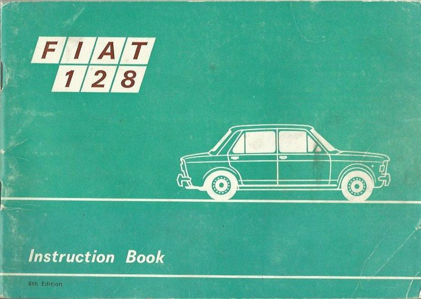 Fiat 128 Owner S Handbook Car Manual 1971 Edition Purchase In Store Here Http Www Europeanvintageemporium Com Product Fiat 128 O Fiat Fiat 128 Manual Car