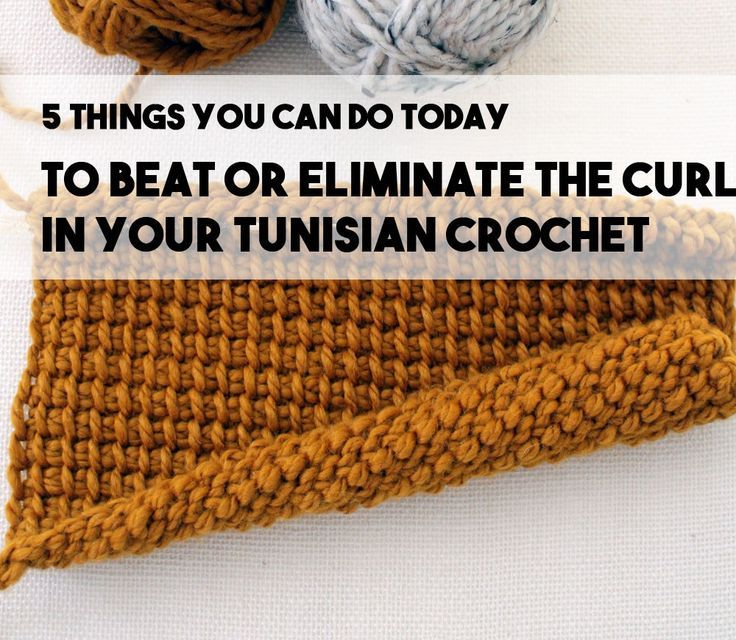 Five Ways To Eliminate or Prevent Tunisian Crochet Curling - B.Hooked Crochet | Knitting #tunisiancrochet