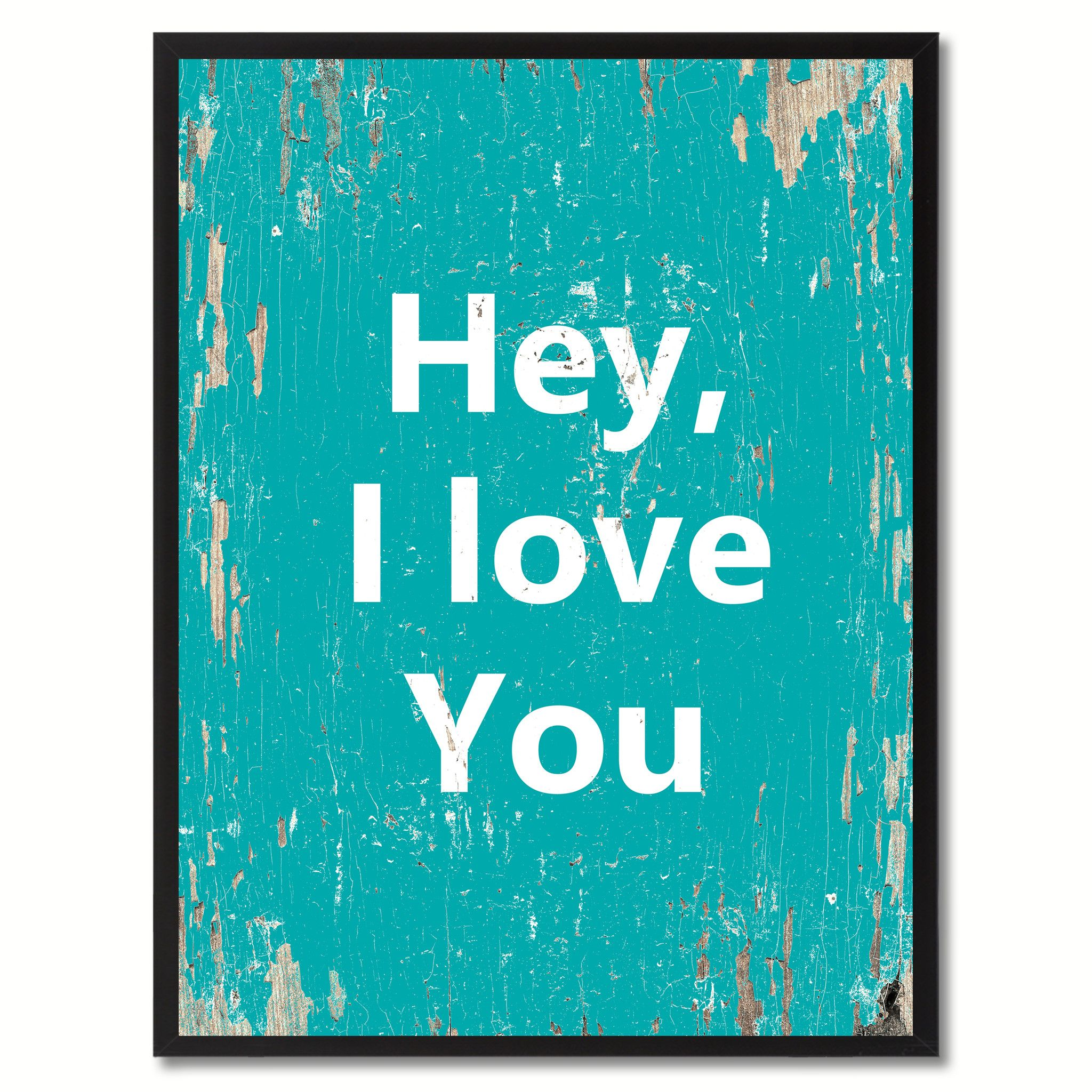 Love Quote Picture Frames Hey I Love You Saying Canvas Print Black Picture Frame Home Decor