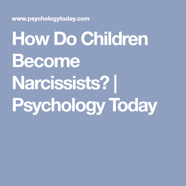 How do people become narcissists