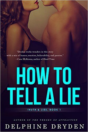 How to Tell a Lie (Truth & Lies Book 1) 2, Delphine Dryden - Amazon.com