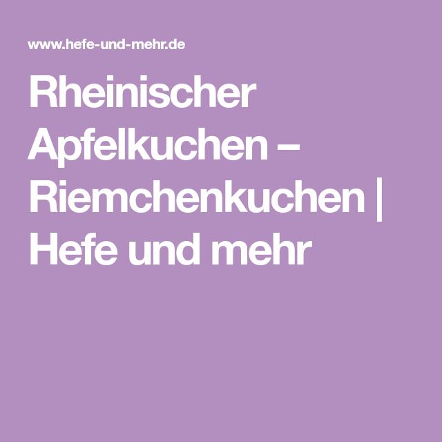 Rheinischer Apfelkuchen – Riemchenkuchen | Hefe und mehr