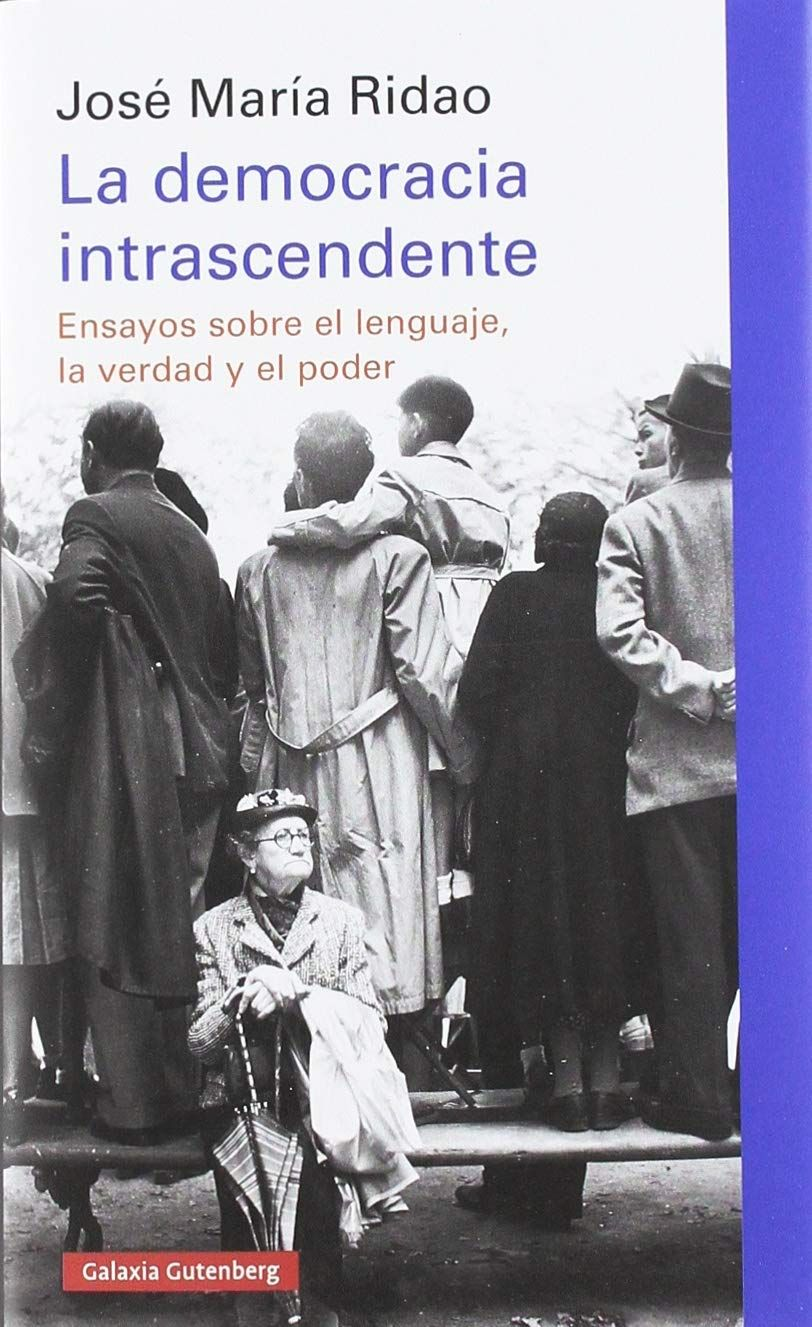 La democracia instrascendente : ensayos sobre el lenguaje