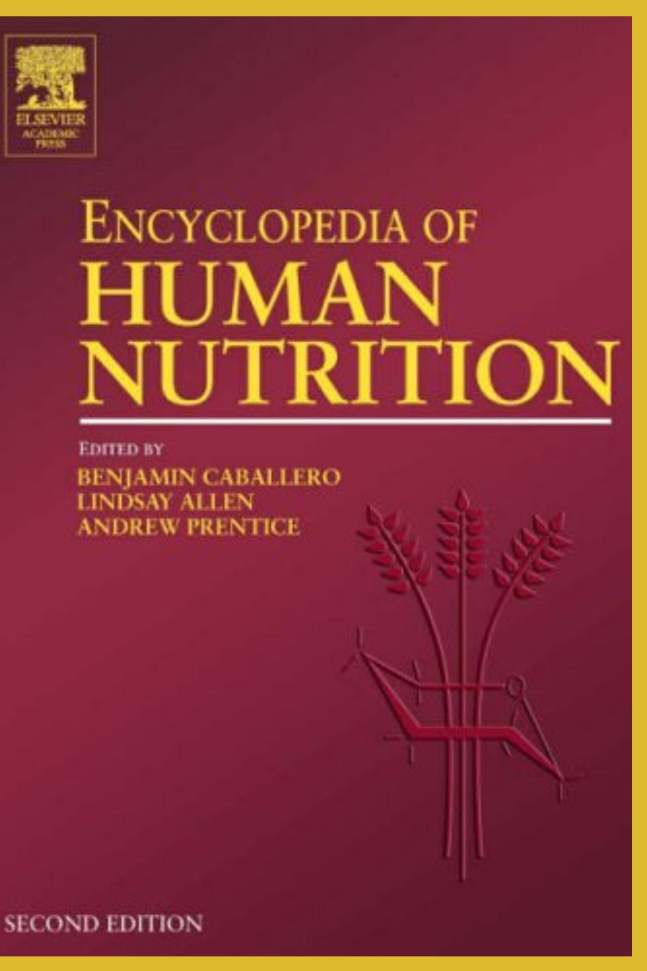 The Encyclopedia of Human Nutrition in 2020 Human