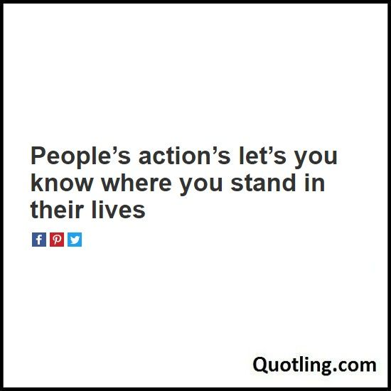 Peoples Actions Lets You Know Where You Stand In Their Lives