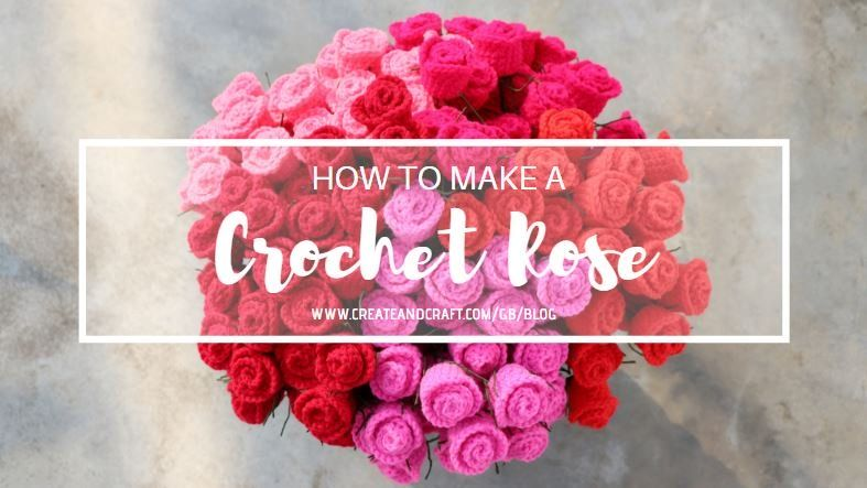 How to Make a Crochet Rose + Free Downloadable Pattern – Create & Craft Blog