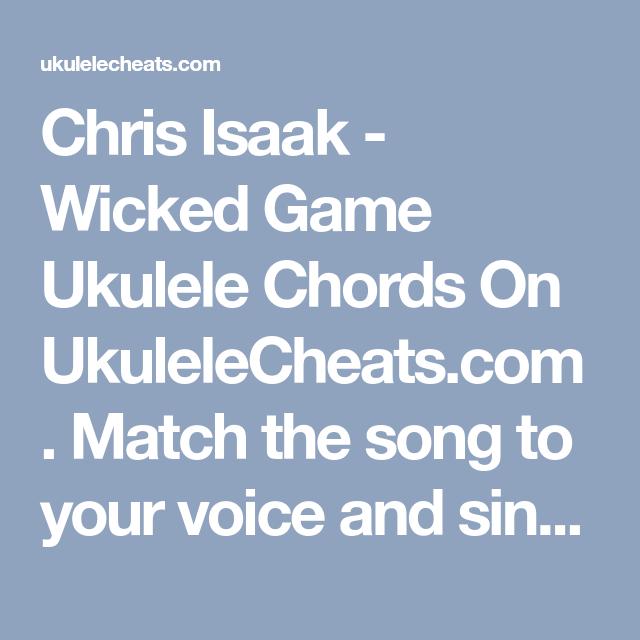 Chris Isaak Wicked Game Ukulele Chords On Ukulelecheats Match