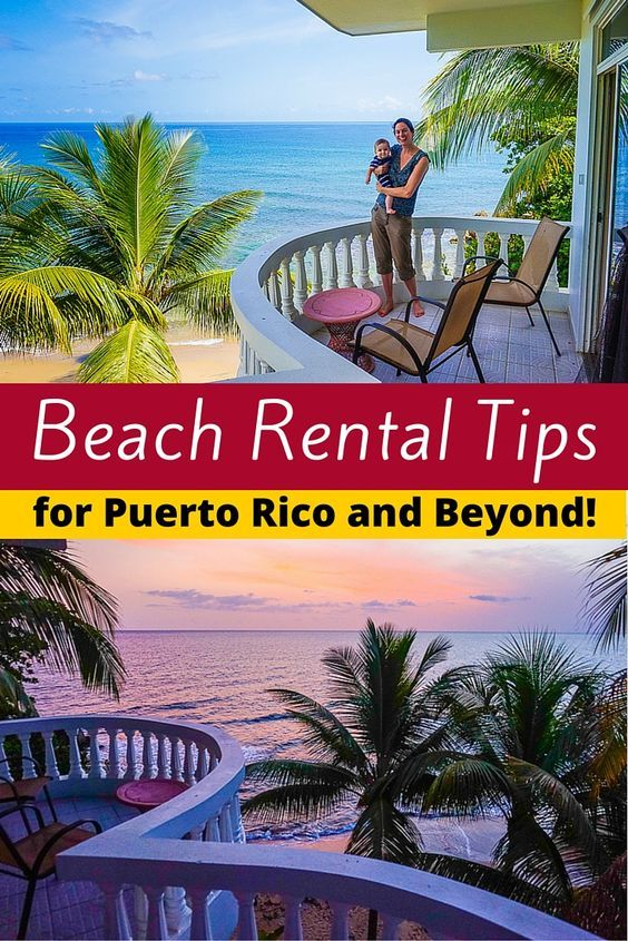 Beach Rental Tips, and the Best Part of Puerto Rico