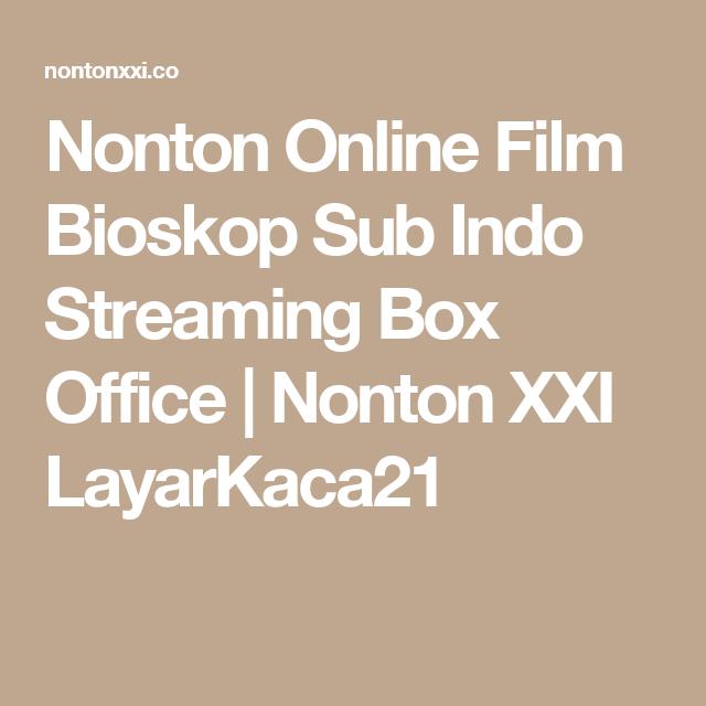 Nonton Online Film Bioskop Sub Indo Streaming Box Office | Nonton