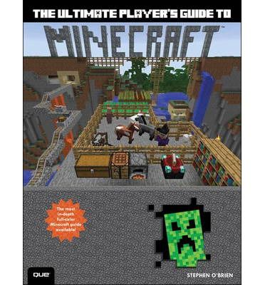 The Ultimate Player S Guide To Minecraft Minecraft These Worlds