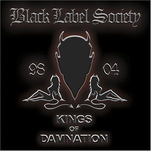 Black Label Society - Kings of Damnation - Era´98-´04  2005 Compilation