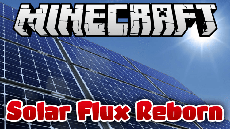 Solar Flux Reborn Mod 1 11 2 1 10 2 For Minecraft Is A Mod Related To Machinery And Technical Development Sfr Is Used To Create Energy For Machinery In Hi Tech