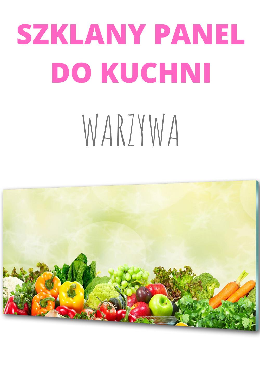 Szklany Panel Do Kuchni Wiosenny Motyw Warzywa Szklane Dekoracje