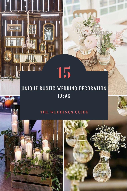 Unique Rustic Wedding Decoration Ideas In 2020 Rustic Wedding Decor Unique Rustic Wedding Wedding Decorations