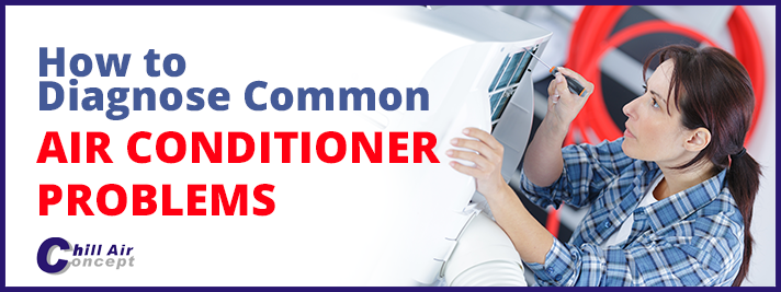 How to Diagnose Common Air Conditioner Problems In North