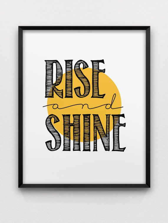 Rise and shine print // motivational print // black white yellow ...