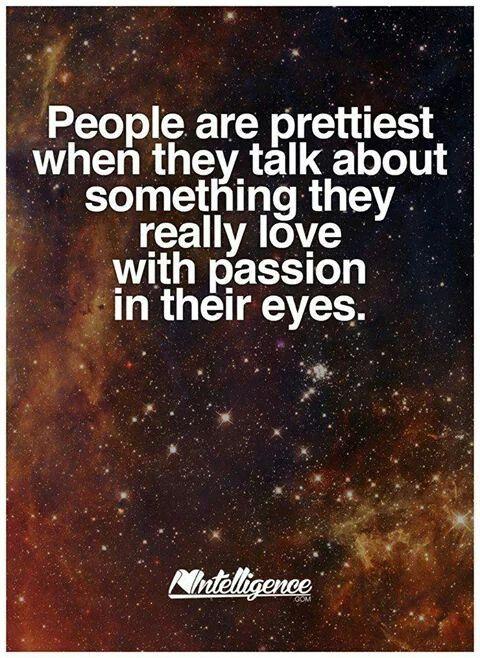 When Passionate ...