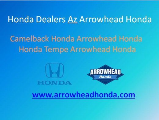 Honda Tempe Arrowhead Honda May Be A Honda Dealership Set Right Within The  Heart Of Phoenix. Stop By Our Salesroom At 8380 W Bell Rd, Peoria, AZ  85382, ...