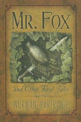 1992 Winner for Best Collection: Mr. Fox And Other Feral Tales ~~ Norman Partridge ~~