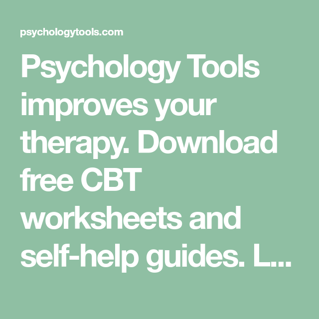 Psychology Tools improves your therapy Download free CBT worksheets