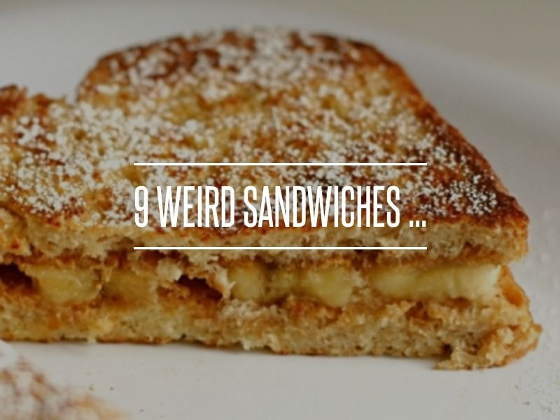 9 weird sandwiches honey strong cheese peanut butter cucumbers marshmallow fluff bacon - Unknown uses of butter ...