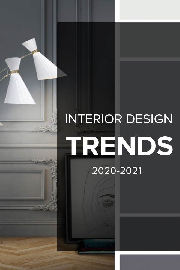 Discover The New Interior Design Trends 2021 With The 10 Top