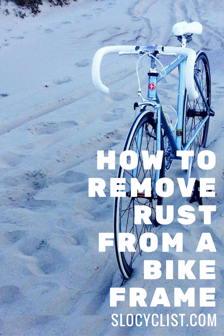 how to remove rust from a bike frame cycling tips how to guides pinterest bicicleta. Black Bedroom Furniture Sets. Home Design Ideas