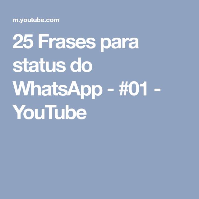 25 Frases para status do WhatsApp - #01 - YouTube