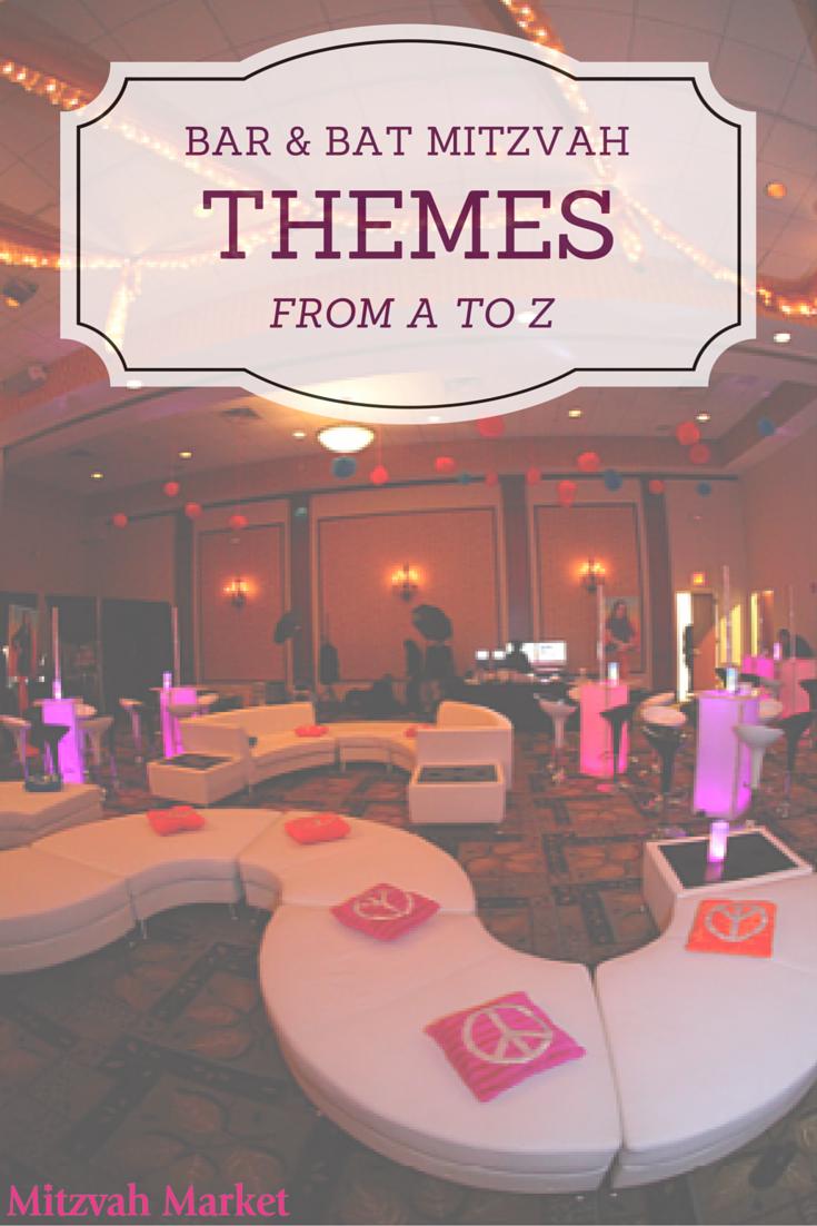 Looking For A The Perfect Theme Your Bar Bat Mitzvah Party Check Out Market S List Of Themes From To Z Find That Works Best