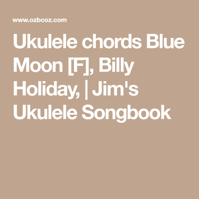 Ukulele chords Blue Moon [F], Billy Holiday, | Jim\'s Ukulele ...