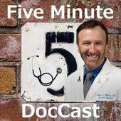 Five Minute DocCast: Healthcare Provider Education | FiveMinuteMD.com | Pearls For Clinical Practice | Brian Morris, M.D. by Brian Morris, M.D. : Physician, Educator, Music Reviewer, Husband, and Father