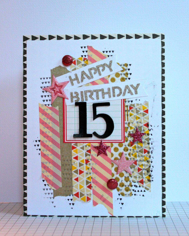 Happy Birthday 15 Card Making Birthday Girl Birthday Cards Birthday Cards