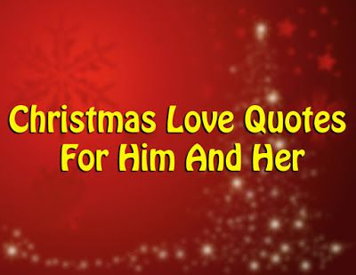 Christmas Love Quotes For Him And Her | Christmas love ...