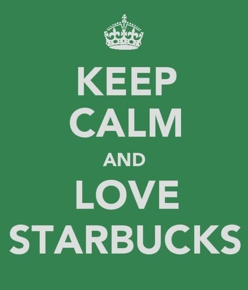 KEEP CALM AND LOVE STARBUCKS!!! #keepcalm