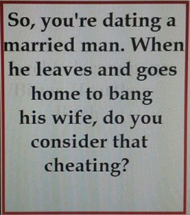 Dating Someone Who Cheated On His Wife
