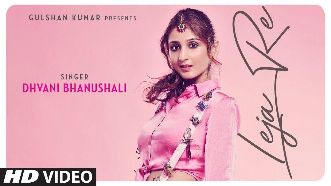 Leja Re Dhvani Bhanushali Tanishk Bagchi Rashmi Virag Radhika Ra Romantic Songs Songs Latest Bollywood Songs