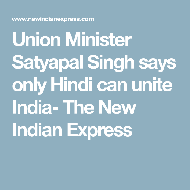 Union Minister Satyapal Singh Says Only Hindi Can Unite