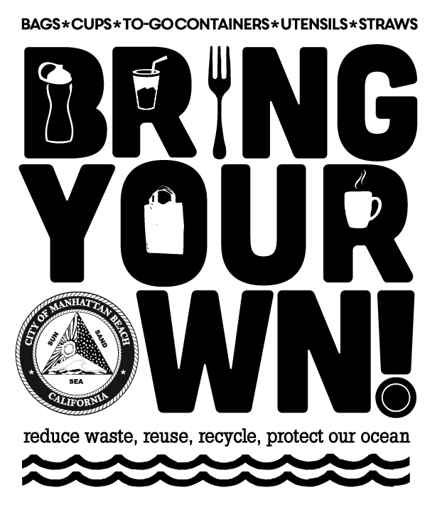 "City of Manhattan Beach : Polystyrene Ordinance and ""Bring Your Own!"" Campaign"