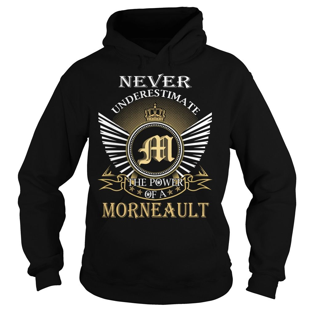 Never Underestimate The Power of a MORNEAULT - Last Name, Surname T-Shirt