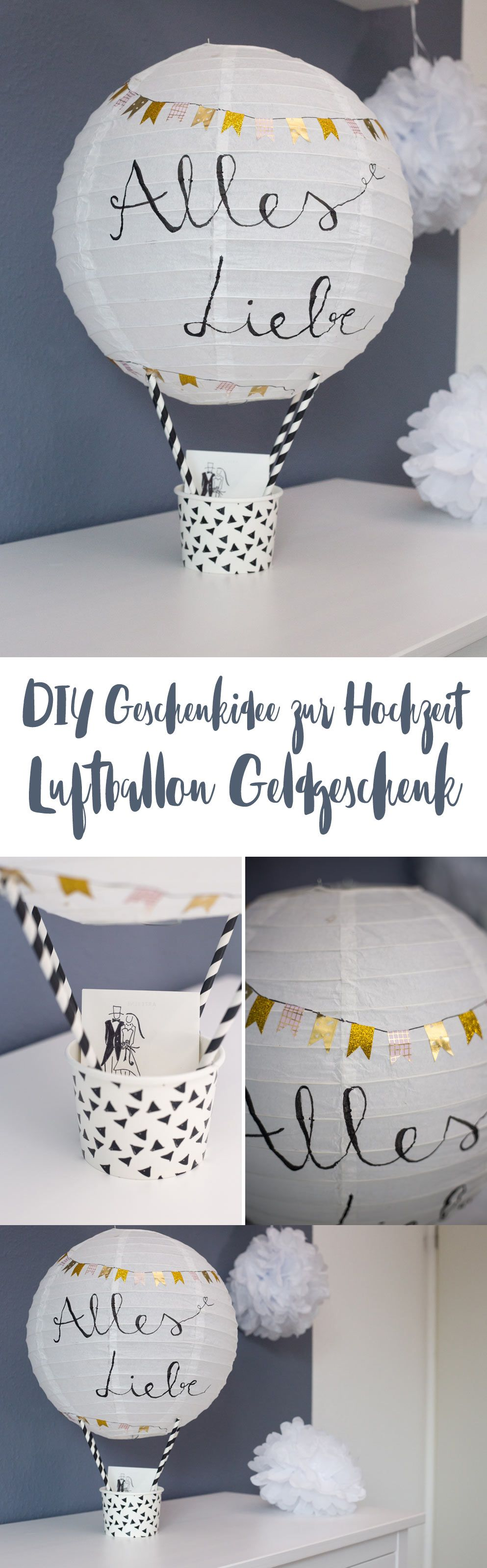 diy geschenkidee zur hochzeit hei luftballon geldgeschenk basteln diy deco pinterest. Black Bedroom Furniture Sets. Home Design Ideas