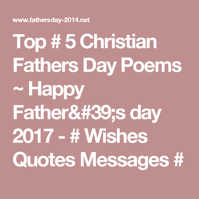 top 5 christian fathers day poems happy fathers day 2017 wishes quotes messages