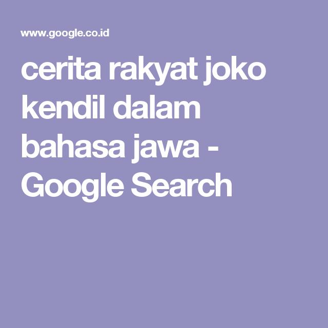 Cerita Rakyat Joko Kendil Dalam Bahasa Jawa Google Search Bahasa