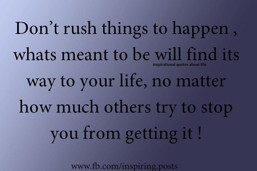 Quotes About Rushing Life: Dont Rush Things Quotes. QuotesGram