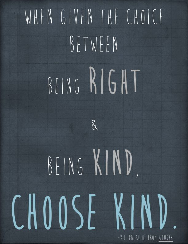 Choose Kind Wonder Quotes Book Quotes Kindness Quotes